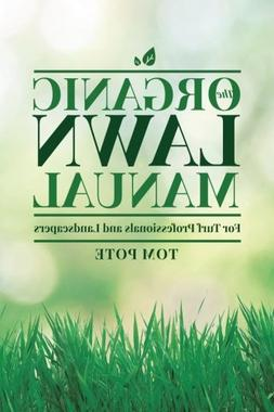 The Organic Lawn Manual For Turf Professionals and Landscape